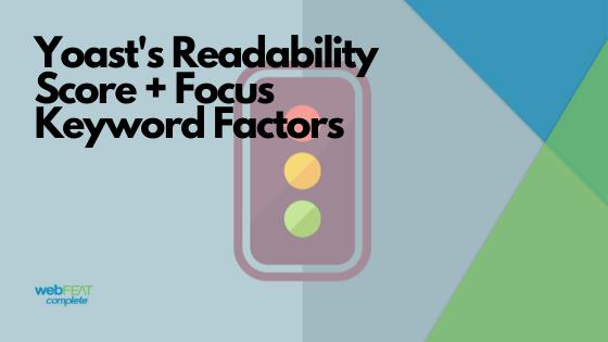 Yoast Readability + Focus Keyword Factors