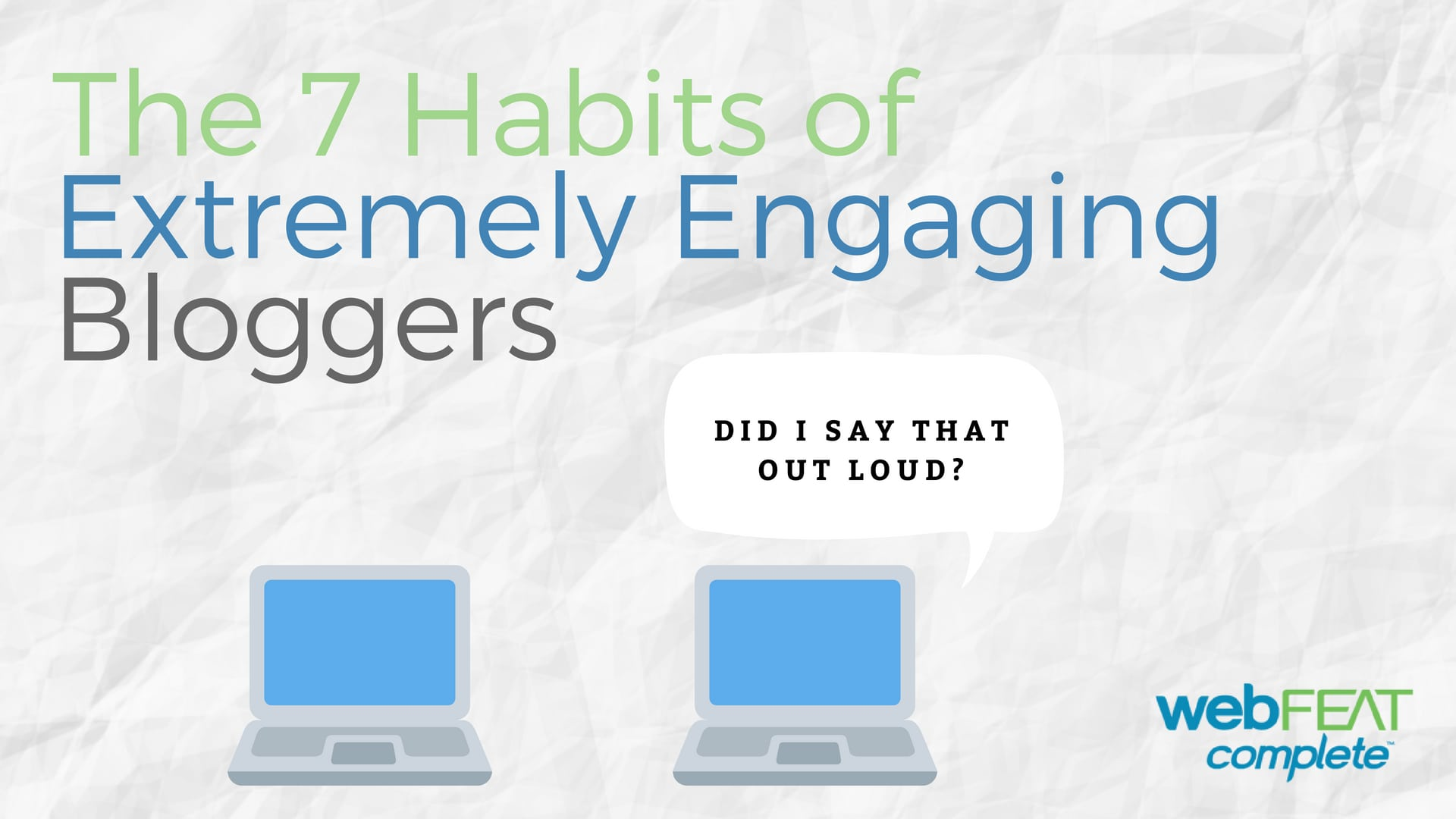 7 Habits of Engaging Bloggers