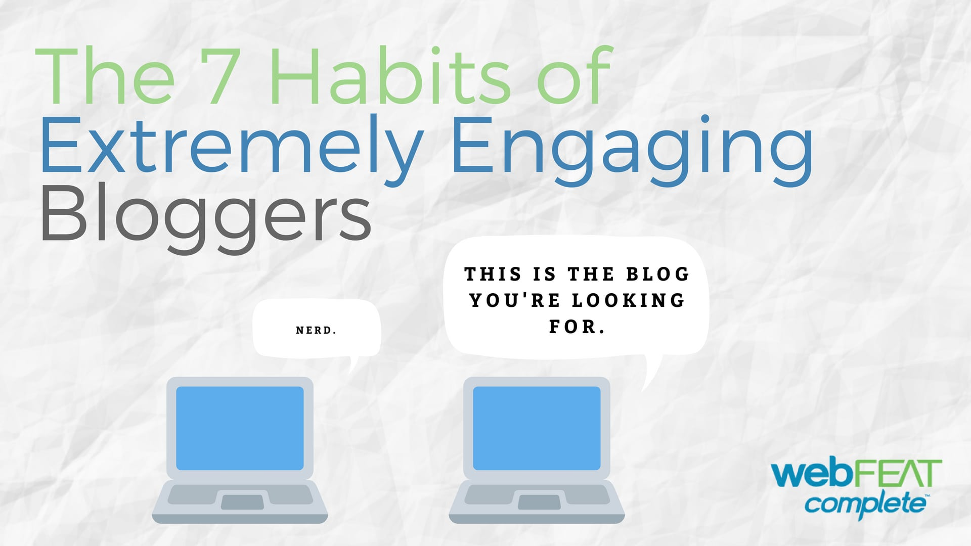 7 Habits of Engaging Bloggers-Targeted