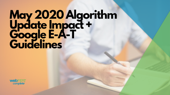 May 2020 Algorithm Update Impact + Google E-A-T Guidelines Blog Cover