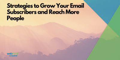 Strategies to Grow Your Email Subscribers and Reach More People