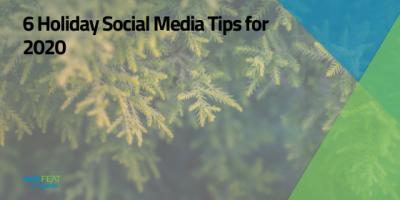 6 Holiday Social Media Tips for 2020