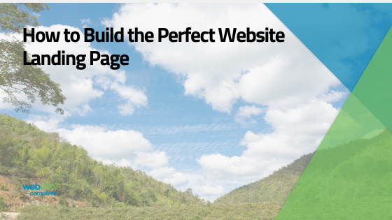 How to Build the Perfect Website Landing Page – 5 Essential Tips