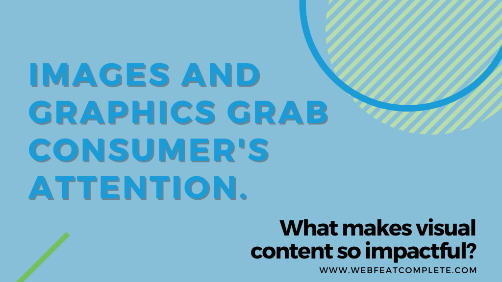 Images and graphics grab consumer's attention