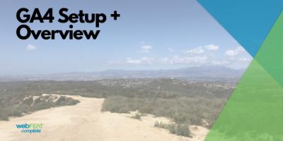 GA4 Setup + Overview