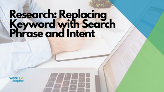 Search Phrase and Intent Research vs Keyword Research