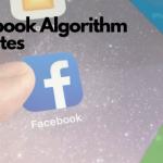 Facebook Algorithm Updates (Updated August 2020)