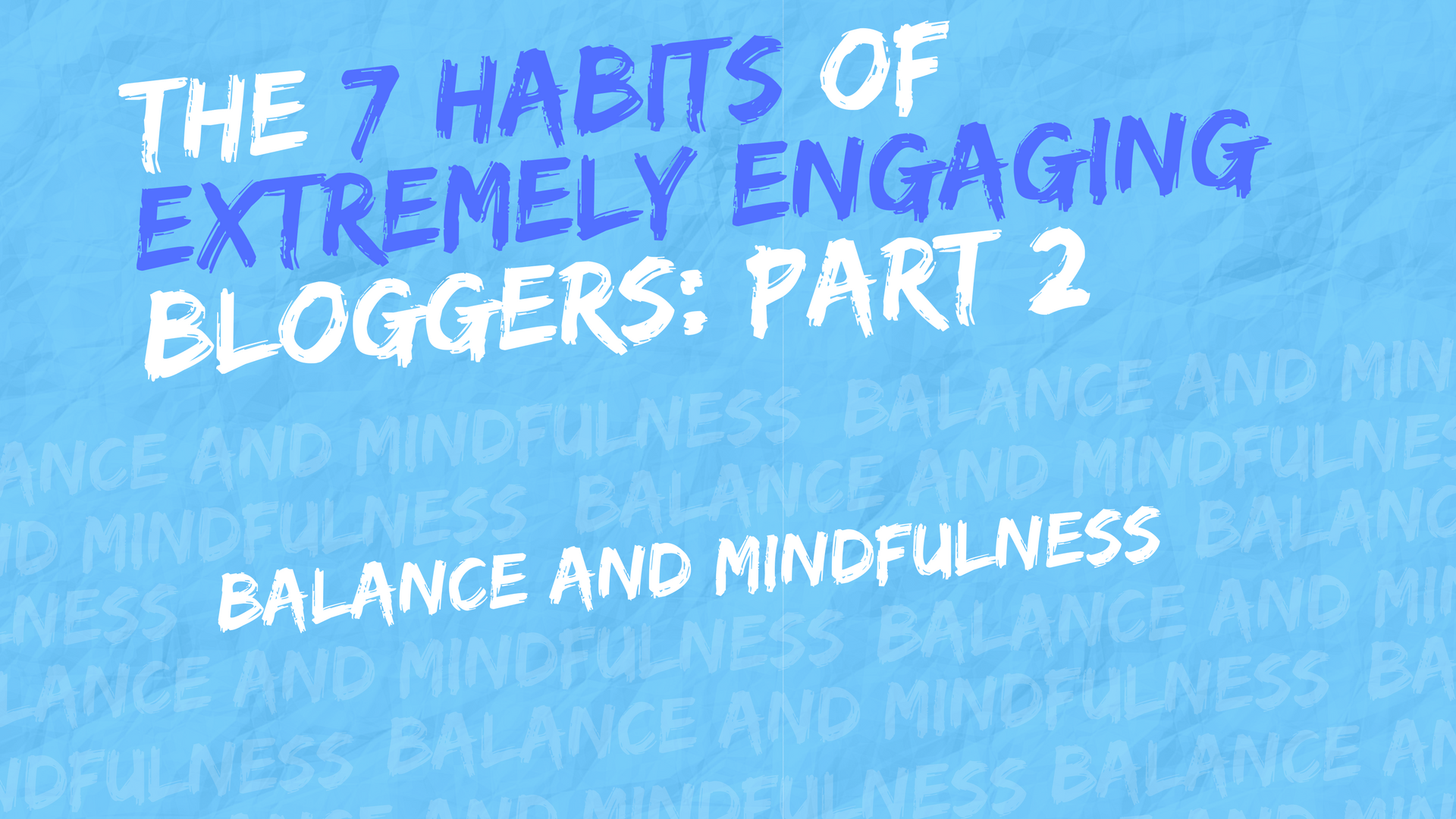 Engaging Digital Strategies: Blogging Best Practices (Part 2)