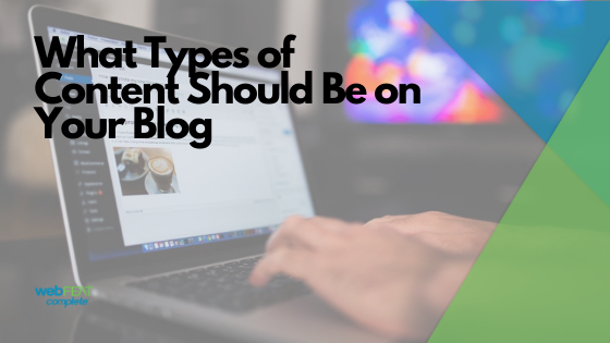 What Types of Content Should Be on Your Blog