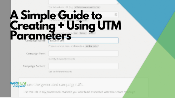 A Simple Guide to Creating and Using UTM Parameters