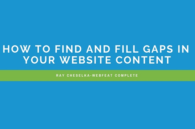 How to Find and Fill Gaps In Your Website Content