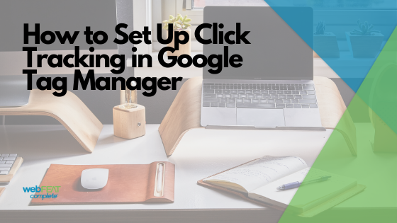 How to Set Up Click Tracking in Google Tag Manager
