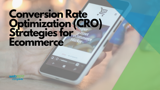 Conversion Rate Optimization (CRO) Strategies for Ecommerce