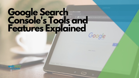 Google Search Console's Tools and Features Explained