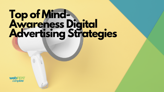 Top of Mind-Awareness Digital Advertising Strategies
