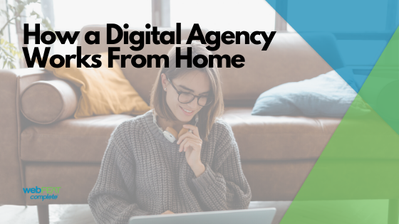 How A Digital Agency Works From Home