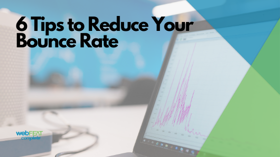 6 Tips to Reduce Your Bounce Rate