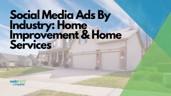 Social Media Ads By Industry: Home Improvement & Home Services