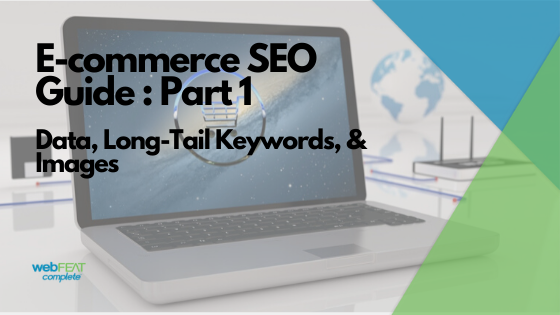 E-Commerce SEO Guide | Part 1 | Data, Long-Tail Keywords, & Images