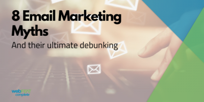 8 Email Marketing Myths and their Ultimate Debunking