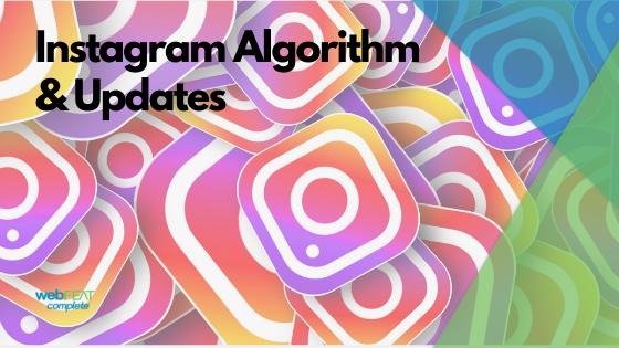 Instagram Algorithm Updates (Updated July 2021)