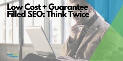 Low Cost + Guarantee Filled SEO: Think Twice