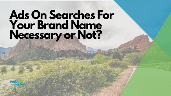Ads On Searches For Your Brand Name-Necessary or Not (1)