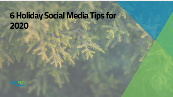 6 Holiday Social Media Tips for 2020