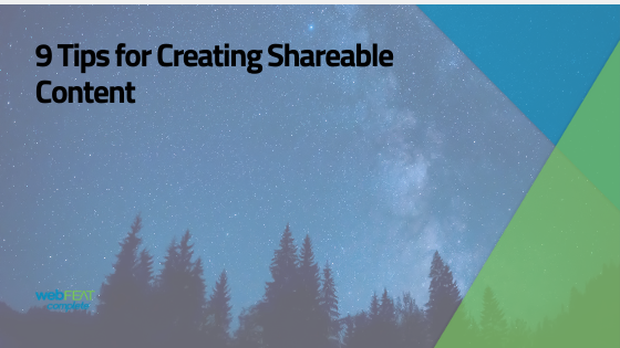 9 Tips for Creating Shareable Content
