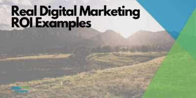 Real Digital Marketing ROI Examples