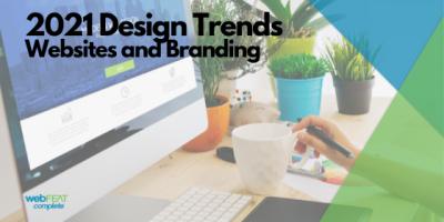 2021 Design Trends: Website Design and Branding