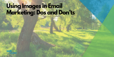 Using Images in Email Marketing: Dos and Don'ts